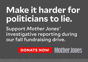 Make it harder for politicians to lie. Donate to Mother Jones.