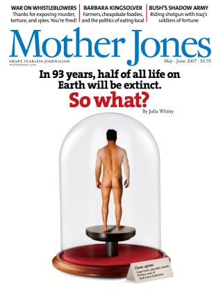 Mother Jones May/June 2007 Issue