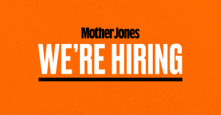 Mother Jones is hiring