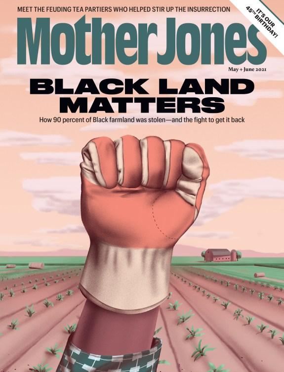 Mother Jones Magazine Cover : May + June 2021