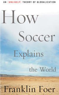 How Soccer Explains the World – Mother Jones