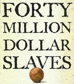 Forty Million Dollar Slaves Mother Jones