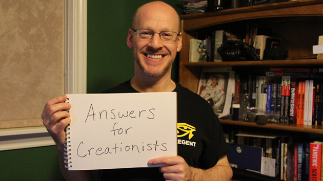 Creationists have questions. I have answers